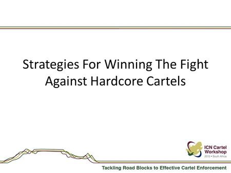 Strategies For Winning The Fight Against Hardcore Cartels.