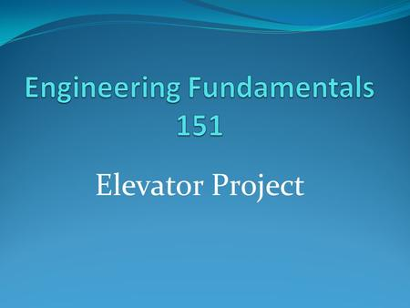 Elevator Project. Team Members TJ Baxter Thomas Powell Kevin Ra Will Lasley.
