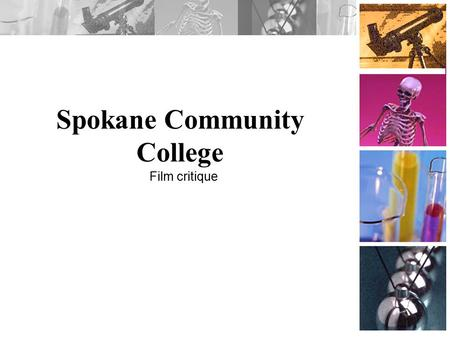Spokane Community College Film critique. Overview CXR - Upright PA -Upright Lateral Anatomy - Lungs - Heart -Cervical & Thoracic Spines - Ribs - Shoulder.