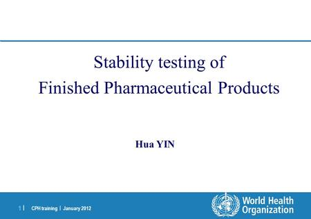 Stability testing of Finished Pharmaceutical <strong>Products</strong>