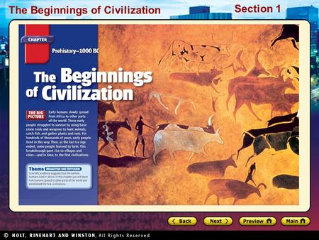 The Beginnings of Civilization Section 1. The Beginnings of Civilization Section 1 Preview Starting Points Map: Early People and Agriculture Main Idea.