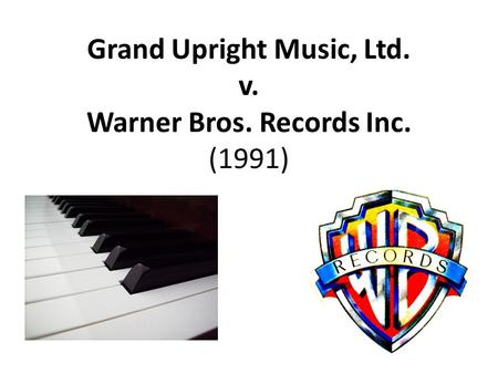 Grand Upright Music, Ltd. v. Warner Bros. Records Inc. (1991)