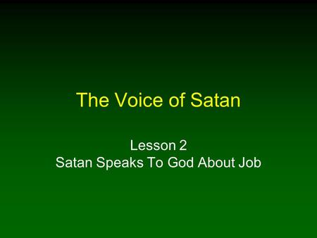 The Voice of Satan Lesson 2 Satan Speaks To God About Job.