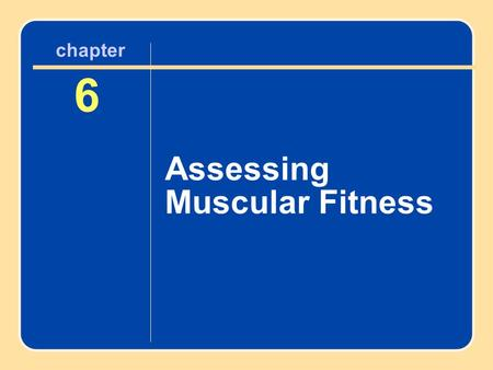 Author name here for Edited books chapter 6 6 Assessing Muscular Fitness chapter.