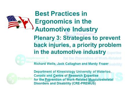 Plenary 3: Strategies to prevent back injuries, a priority problem in the automotive industry Best Practices in Ergonomics in the Automotive Industry Richard.