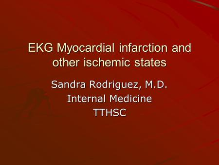 EKG Myocardial infarction and other ischemic states