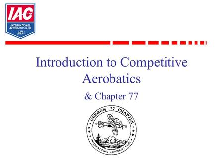 Introduction to Competitive Aerobatics & Chapter 77.