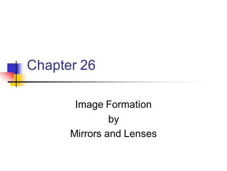 Image Formation by Mirrors and Lenses