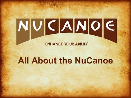 All About the NuCanoe. The NuCanoe is a boat that gives people a greater ability to pursue activities on the water. What is NuCanoe?