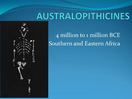 4 million to 1 million BCE Southern and Eastern Africa.