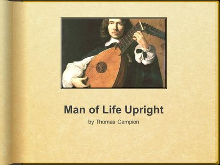 Man of Life Upright by Thomas Campion.