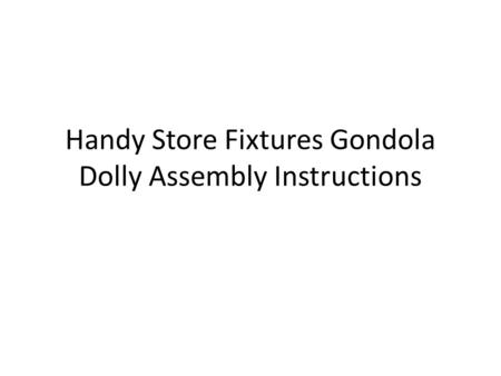 Handy Store Fixtures Gondola Dolly Assembly Instructions