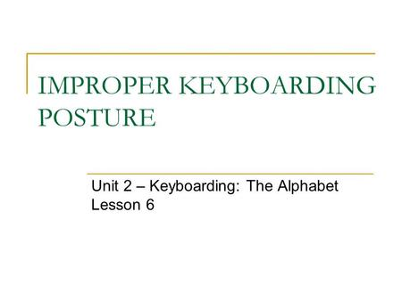 IMPROPER KEYBOARDING POSTURE