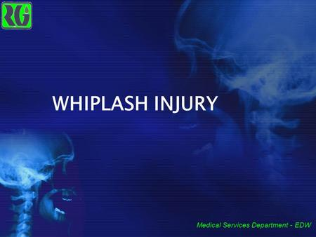 WHIPLASH INJURY Medical Services Department - EDW.
