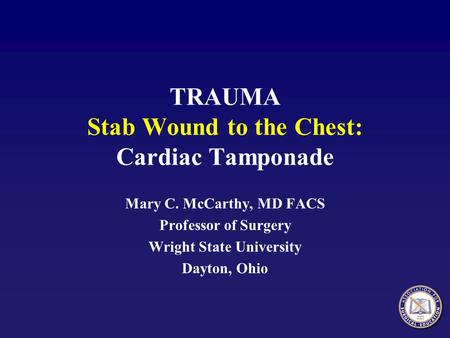 TRAUMA Stab Wound to the Chest: Cardiac Tamponade