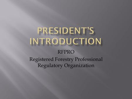 RFPRO Registered Forestry Professional Regulatory Organization.
