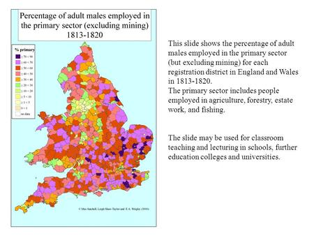 This slide shows the percentage of adult males employed in the primary sector (but excluding mining) for each registration district in England and Wales.