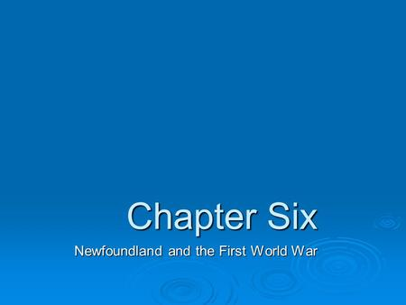 Chapter Six Newfoundland and the First World War.