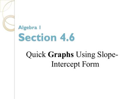 Quick Graphs Using Slope-Intercept Form