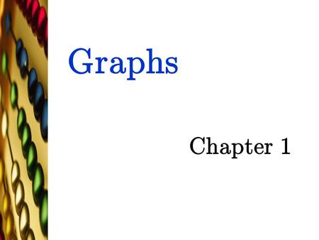 Graphs Chapter 1 TexPoint fonts used in EMF. Read the TexPoint manual before you delete this box.: AA A A AAA A.