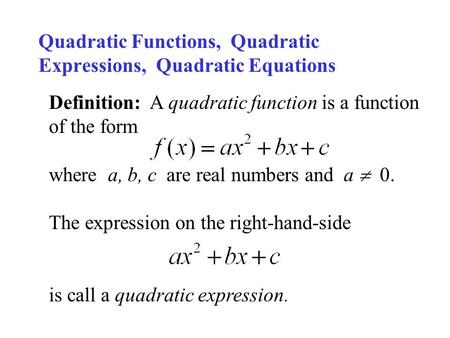 Quadratic Functions, Quadratic Expressions, Quadratic Equations