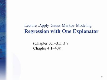 Regression with One Explanator