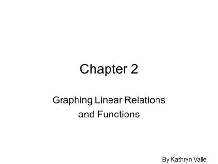 Graphing Linear Relations and Functions