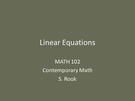 MATH 102 Contemporary Math S. Rook