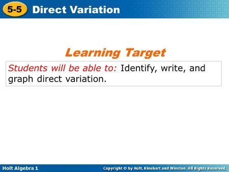 Learning Target Students will be able to: Identify, write, and graph direct variation.