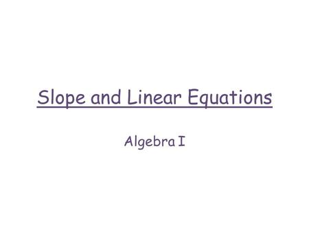 Slope and Linear Equations