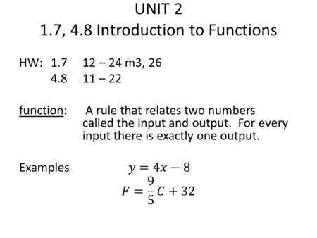 UNIT 2 1.7, 4.8 Introduction to Functions. 1.7, 4.8Introduction to Functions Definitions.