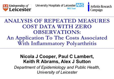 ANALYSIS OF REPEATED MEASURES COST DATA WITH ZERO OBSERVATIONS: An Application To The Costs Associated With Inflammatory Polyarthritis Nicola J Cooper,