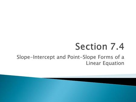 Slope-Intercept and Point-Slope Forms of a Linear Equation.