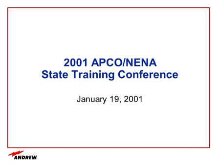 2001 APCO/NENA State Training Conference January 19, 2001.