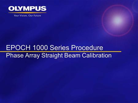 EPOCH 1000 Series Procedure Phase Array Straight Beam Calibration