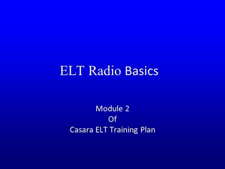 ELT Radio Basics Module 2 Of Casara ELT Training Plan.