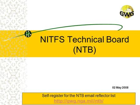 NITFS Technical Board (NTB) Self-register for the NTB  reflector list   02 May 2008.