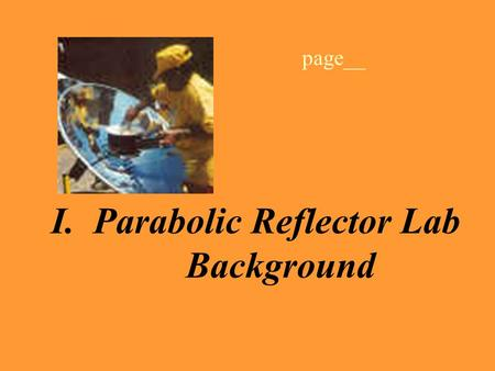 I. Parabolic Reflector Lab Background page__. A. Light at Boundaries 1. The Law of Reflection The diagram below illustrates the law of reflection.