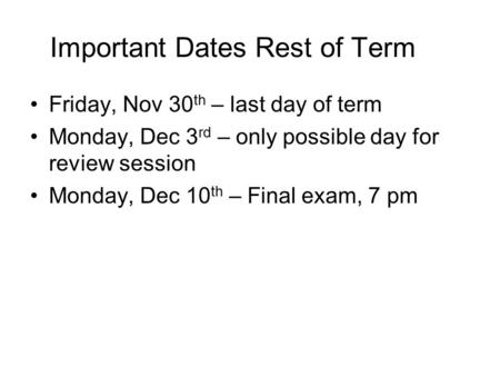 Important Dates Rest of Term