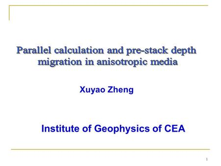1 Xuyao Zheng Institute of Geophysics of CEA. 2 Outline 1.Motivation 2.Model and synthetic data 3.Calculation of Green functions 4.Pre-stack depth migration.
