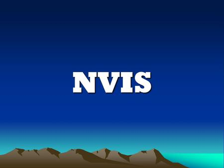 NVIS. NVIS  What is NVIS ?  Means Near-Vertical Incidence Skywave  Opposite of DX (long – distance)  Local - to - Medium Distance (0 – 250 mls)