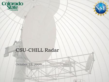 CSU-CHILL Radar October 12, 2009. Outline  Brief history  Overall Architecture  Radar Hardware  Transmitter/timing generator  Microwave hardware.