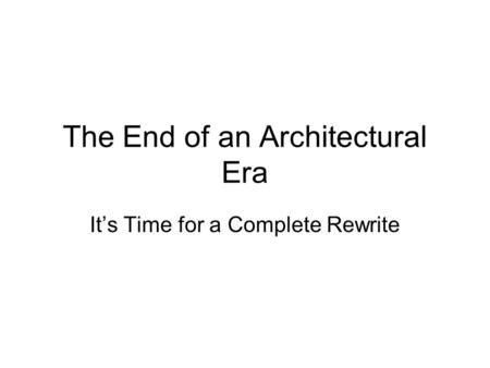 The End of an Architectural Era It's Time for a Complete Rewrite.