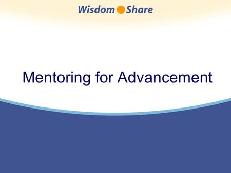 Mentoring for Advancement. A company's intellectual capital, talent, intangibles, and capabilities all derive from the competence and commitment of its.