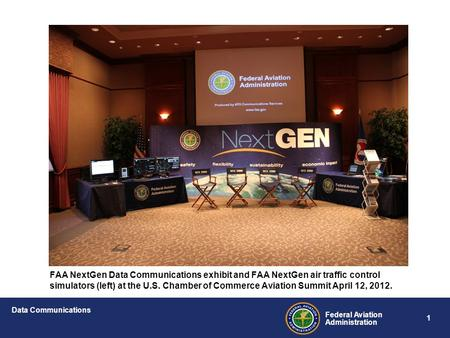 1 Federal Aviation Administration Data Communications FAA NextGen Data Communications exhibit and FAA NextGen air traffic control simulators (left) at.