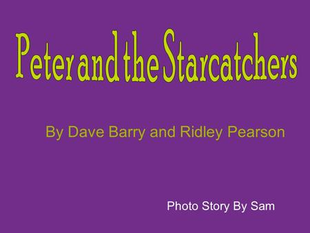 Photo Story By Sam By Dave Barry and Ridley Pearson.