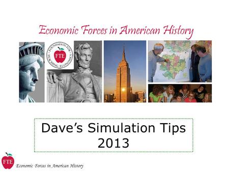 Economic Forces in American History Dave's Simulation Tips 2013.