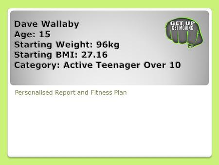 Personalised Report and Fitness Plan.