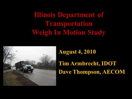 Illinois Department of Transportation Weigh In Motion Study