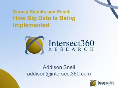 Survey Results and Panel: How Big Data Is Being Implemented Addison Snell